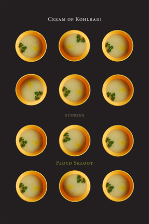 Cream of Kohlrabi | Floyd Skloot | Tupelo Press