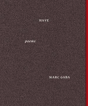 Have | Marc Gaba | Tupelo Press