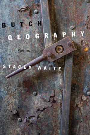 Butch Geography, Stacey Waite