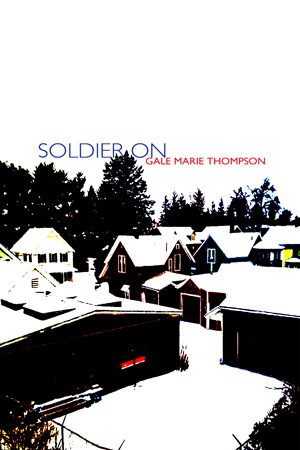 Soldier On Gale Marie Thompson