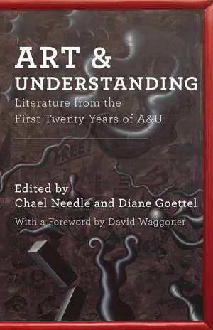 Art & Understanding: 20th Anniversary Anthology Chael Needle and Diane Goettel, Editors