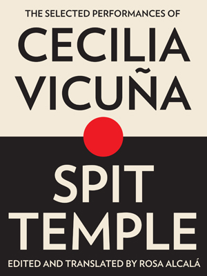 Spit Temple | Cecilia Vicuña (translated by Rosa  Alcalá) | Ugly Duckling Presse