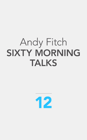 Sixty Morning Talks Andy Fitch