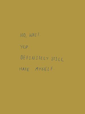 No, Wait, Yep. Definitely Still Hate Myself | Robert Fitterman | Ugly Duckling Presse