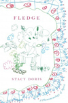 Fledge: A Phenomenology of Spirit, Stacy Doris