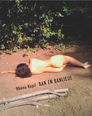 Ban en Banlieue | Bhanu Kapil | Nightboat Books