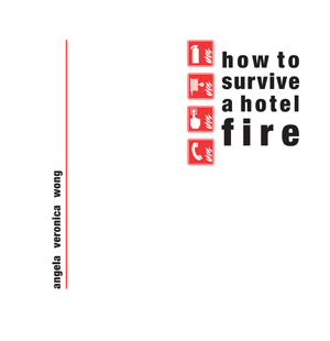 how to survive a hotel fire | Angela Veronica Wong | Coconut Books