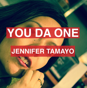 YOU DA ONE Jennifer Tamayo