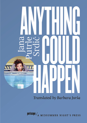 Anything Could Happen Jana Putrle Srdic