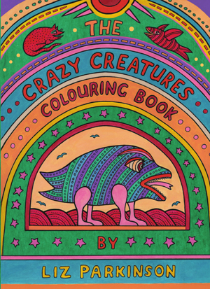 The Crazy Creatures Colouring Book Liz Parkinson