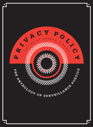 Privacy Policy: An Anthology of Surveillance Poetics |Andrew Ridker, Ed. | Black Ocean