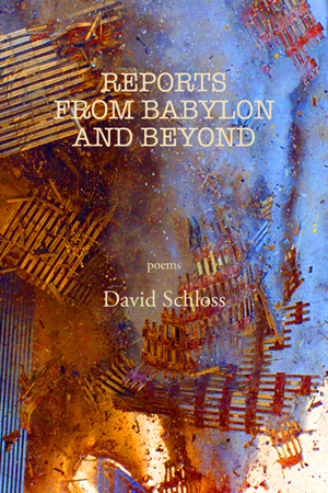 Reports from Babylon and Beyond David Schloss