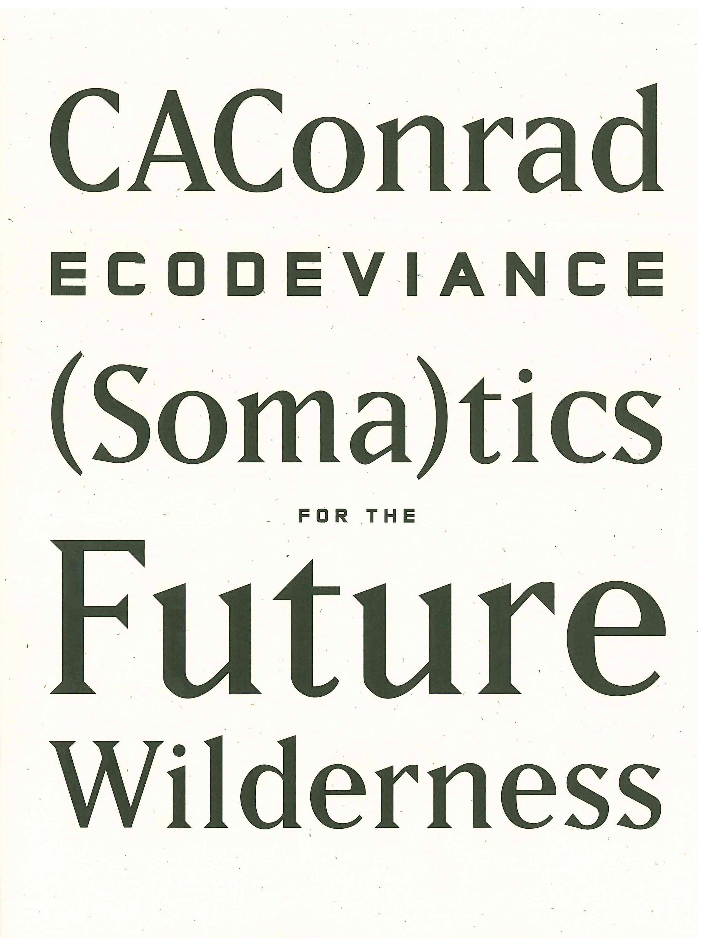 ECODEVIANCE: (Soma)tics for the Future Wilderness CA Conrad
