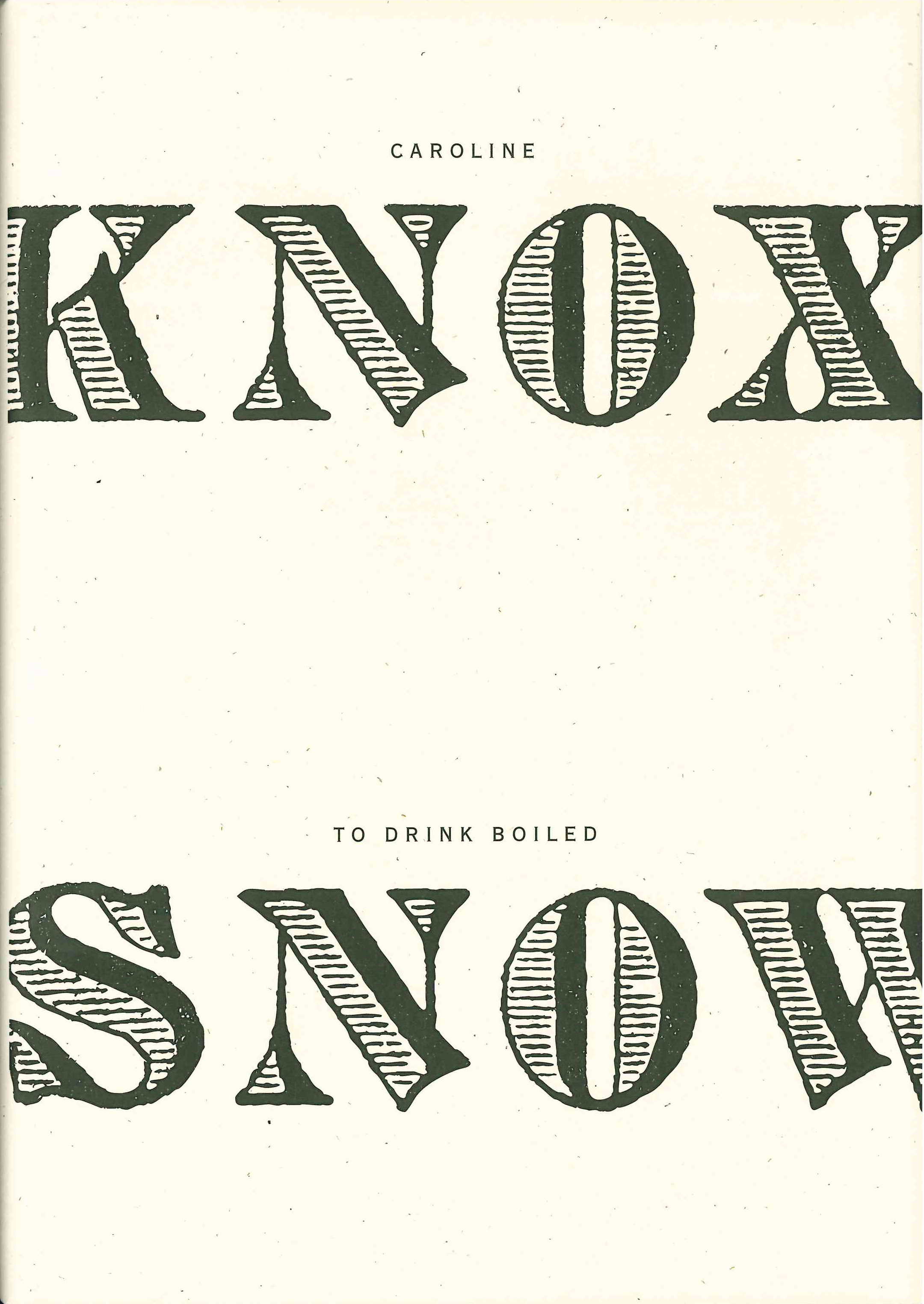 To Drink Boiled Snow Caroline Knox