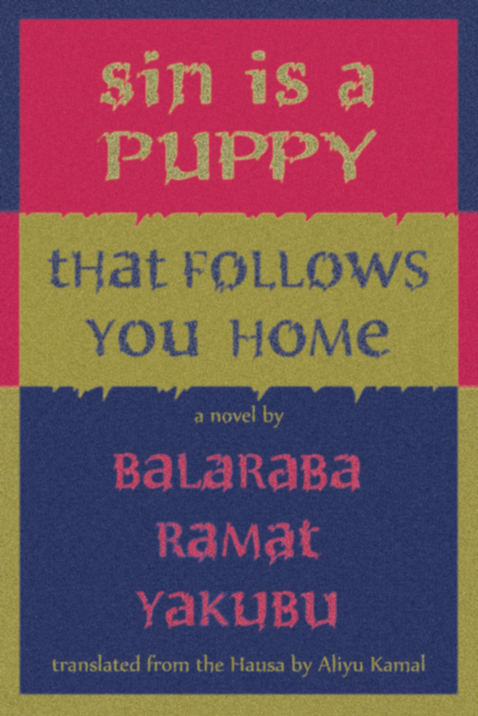 Sin Is a Puppy That Follows You Home Balaraba Ramat Yakubu
