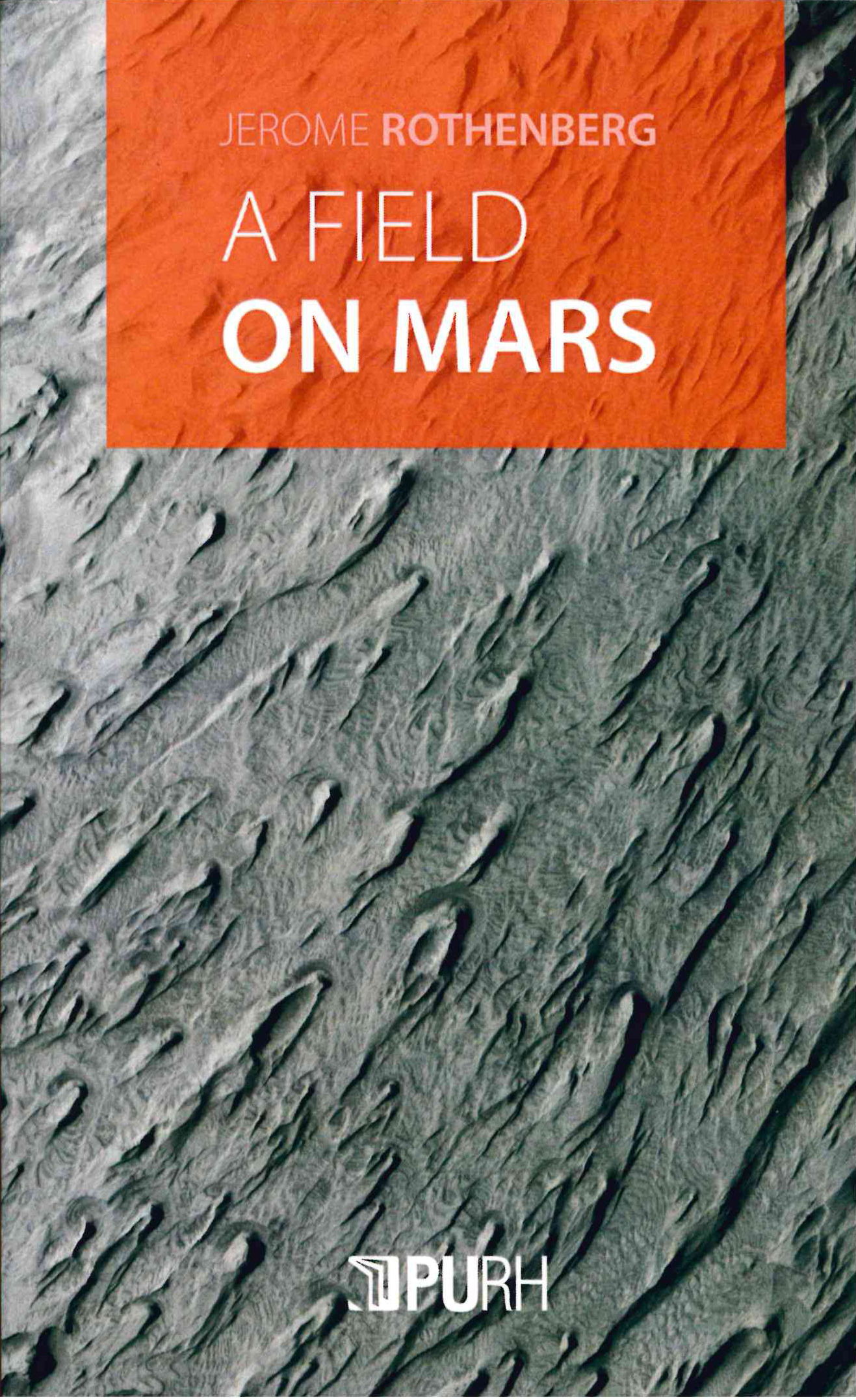 A Field on Mars: Divagations & Autovariations, Poems 2000-2015